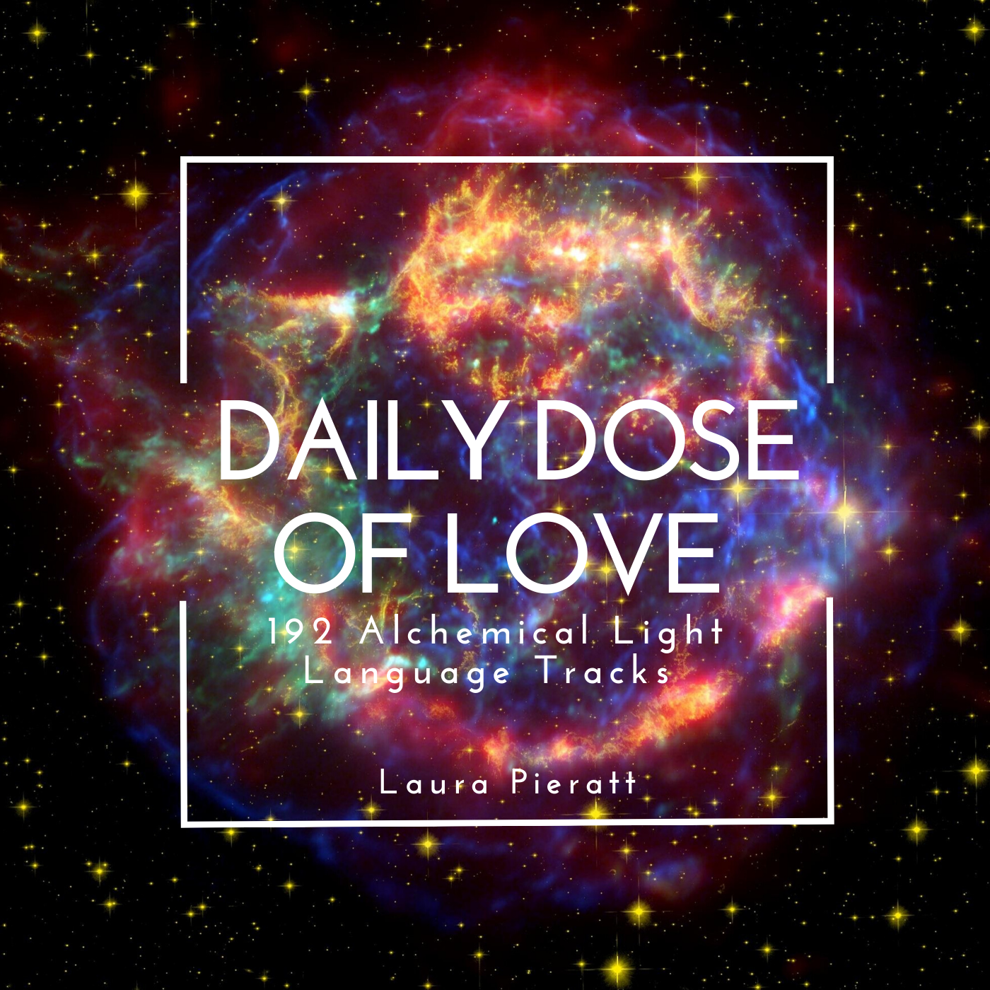 Daily Dose of Love Light Language Album by Laura Pieratt