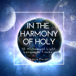 In The Harmony of Holy Light Language Album by Laura Pieratt