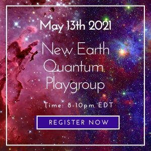 New Earth Quantum Playgroup 5/13/2021