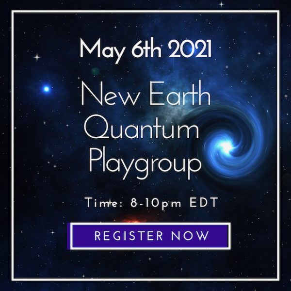 New Earth Quantum Playgroup 5/6/2021